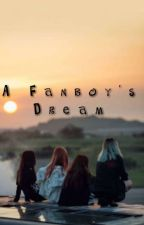 A Fanboy's Dream (Blackpink Fanfic)  by KingAnoniMus23