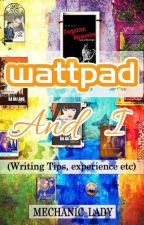 Wattpad and I by mechanic_lady