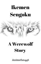 Ikemen Sengoku: A Werewolf Story by Animefan446