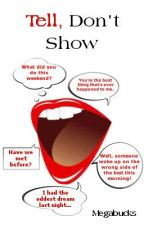 Tell, Don't Show by Megabucks