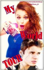 My World Tour (Justin Bieber Fan Fiction) by The_Mysterious_S