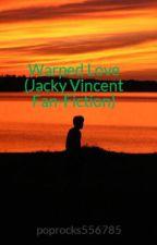 Warped Love (Jacky Vincent Fan-Fiction) by poprocks556785