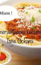 Les merveilleuses recettes de Tatie Ookami ! by Ookami57