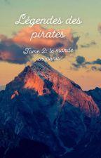 Légendes des pirates : Le Monde Inconnu by tsunamipiou