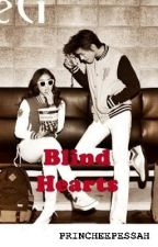 Blind Hearts (completed) by ailahbelen
