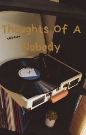 Thoughts Of A Nobody by happilyxxunhappy
