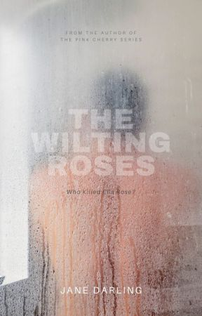 The Wilting Roses (Will be Published on November 1, 2019) by Twilightdreams69