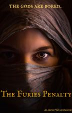 The Furies Penalty (EDITING) by AlisonWilkinson