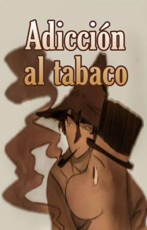Adicción Al Tabaco (día 3: Tabaco)  by Fangirl_Hamburr