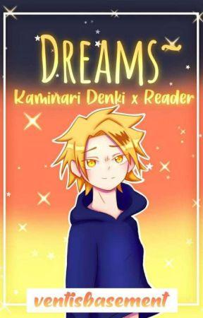 Dreams~ || Kaminari denki X Reader by hiimmabananaowo