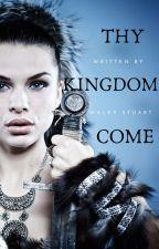 Thy Kingdom Come by haleystuart2