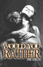 Would You Rather (For Adults) by wouldurather