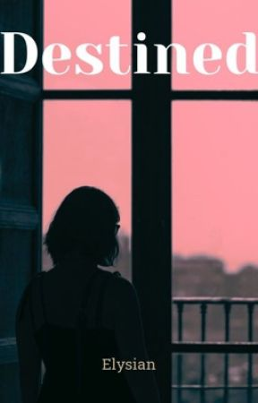 Destined by Eunoia_00