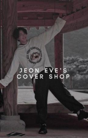 Jeon Eve's Cover Shop!  by _banana_kookie_