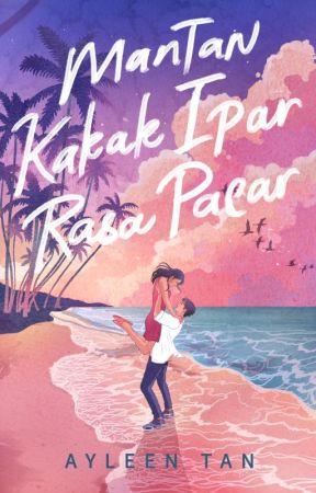 Mantan Kakak Ipar Rasa Pacar (COMPLETED) by ayleentan