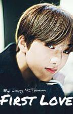 First Love [Jisung FF] [First FF] by JisungNCTdream6