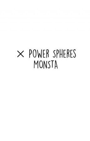 POWER SPHERES | MONSTA by shiguraaa