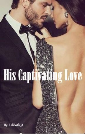 His Captivating Love by Lilibeth_A