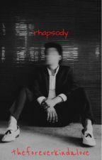 Rhapsody  by TheForeverKindaLove