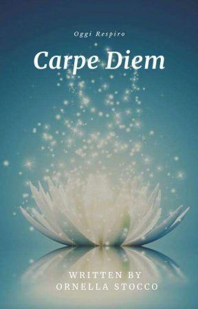Carpe Diem - One Shot  by OrnellaStocco3