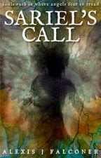 Sariel's Call [Urban Fantasy - Angels vs Demons] by wedgetail_blue