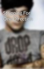 Stripping For One Direction by catcrazy21