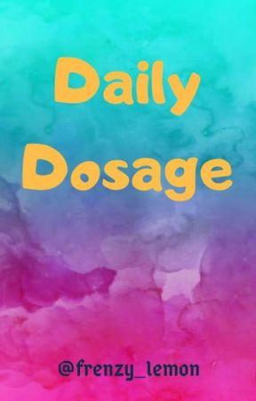 Daily dosage by frenzy_lemon