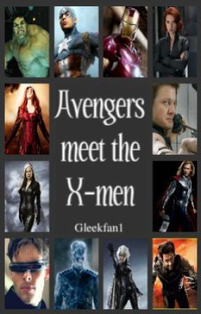 The Avengers Meet The XMen by Gleekfan1