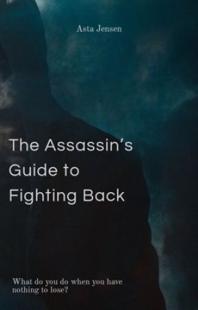 The Assassin's Guide to Fighting Back by bi_tter