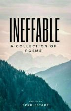 Ineffable | A Collection Of Poems by SprkleStarz