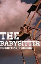 The Babysitter by NightTime_Storiexs