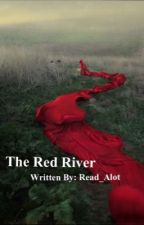 The Red River by read_alot