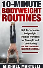 10 Minute Bodyweight Routines [PDF] by Michael Martelli by zupefeca10038