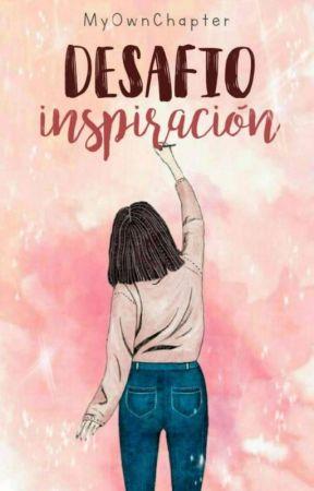 Desafío inspiración (Abierto) by MyOwnChapter