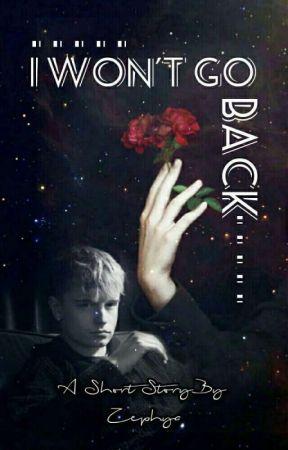 I Won't Go Back ( A Short Story) (•randy•) by SwornRoadie