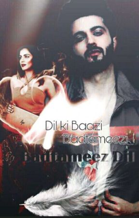Badtameez Dil (Completed) by Richarahejaluthra