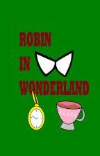 Robin In Wonderland by stargirlshooter