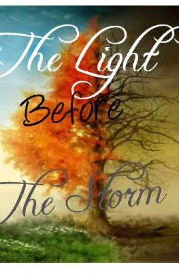 The Light Before the Storm