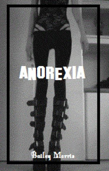 Anorexia [lowercase intended] {Completed}