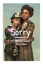 Sorry - A TWDG Clouis FanFic by yommowo