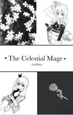 NaLu- The Celestial Mage -StingLu [ON HOLD UNTIL I GET TO 350 READS] by StickingtoDreaming