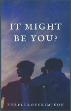 It might be you?  by purplelovekimjeon