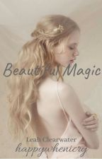 Beautiful Magic by happywhenicry