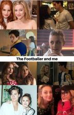 The Footballer and me~ A Bughead story by SprousehartBughead01