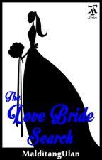 The Love Bride Search [Escaner Legacy 1] by darlingdarlynf