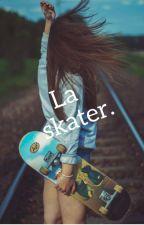 La skater.[Mario Bautista y tú] by adelicebae