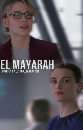 El Mayarah ⇻ Supercorp AU (ON HOLD) by Luthor_Targaryen