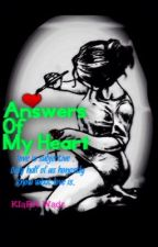 Answers Of My Heart (completed) by Xxkiara_wadexX