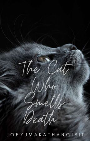 The Cat Who Smells Death and other Short Stories by JoeyJMakathangIsip