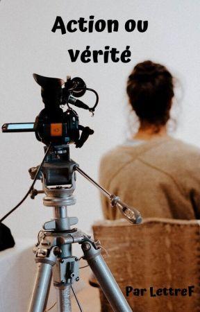 Action ou Vérité by LettreF